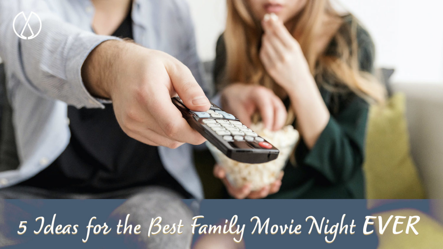 5 Ideas for the Best Family Movie Night Ever