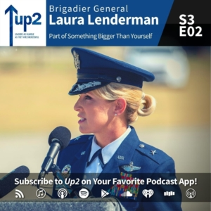 General Laura Lenderman: Part of Something Bigger Than Yourself