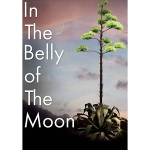 """In The Belly of The Moon"" is presented by A & M Productions"