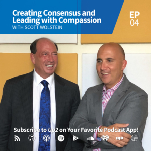 Scott Wolstein: Creating Consensus and Leading with Compassion