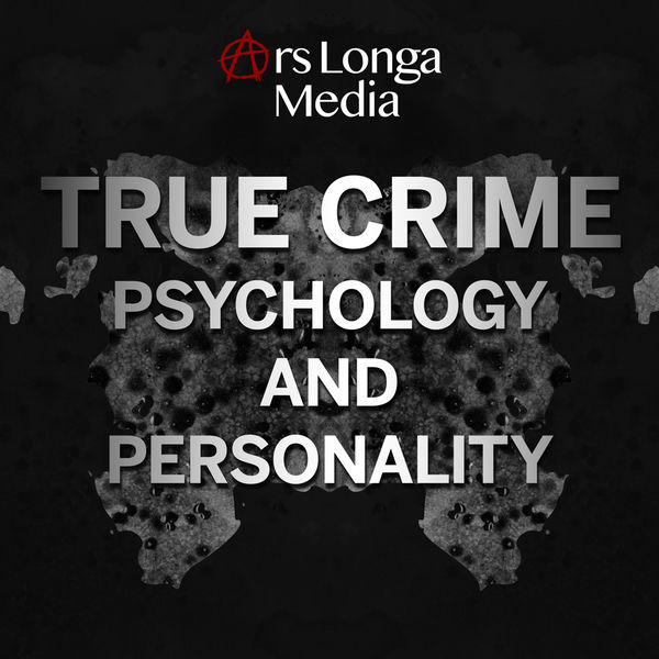 True Crime Psychology and Personality