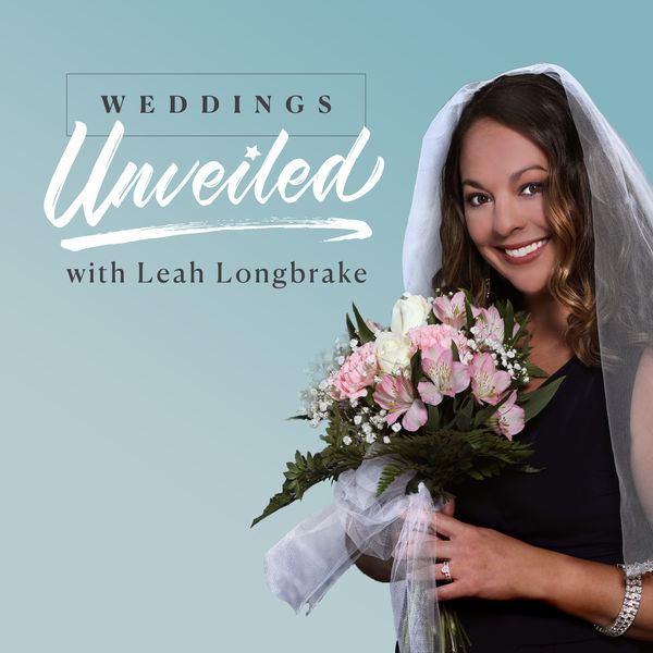 Weddings Unveiled with Leah Longbrake