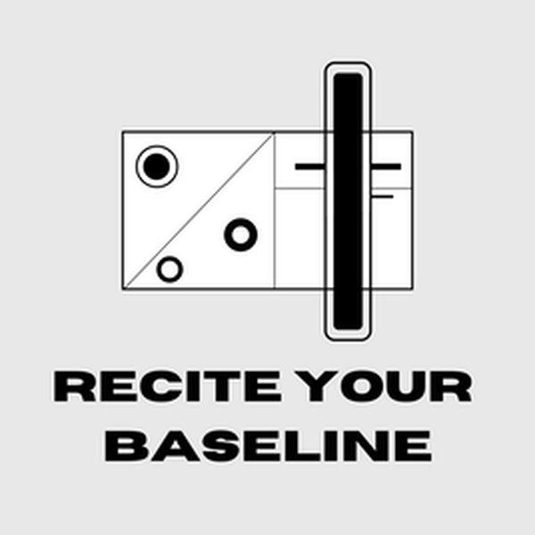 Recite Your Baseline
