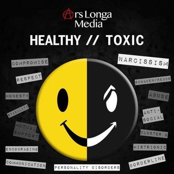 Healthy // Toxic